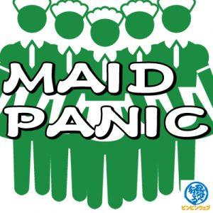 maid panic